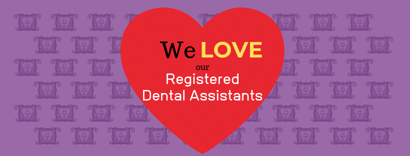 Love our Dental Assistants